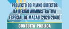 Consulta Pública - Projecto do Plano Director da Região Administrativa Especial de Macau (2020-2040)