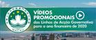 Vídeos promocionais do Relatório das Linhas de Acção Governativa para 2020